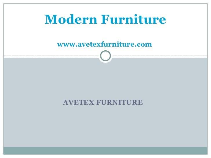Modern Furniture www.avetexfurniture.com  AVETEX FURNITURE