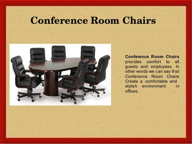 5. Conference Room Chairs ...