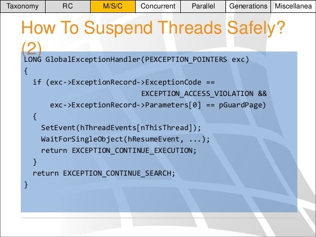 Taxonomy  RC  M/S/C  Concurrent  Parallel  Generations  Miscellanea  How To Suspend Threads Safely? (2) GlobalExceptionHan...