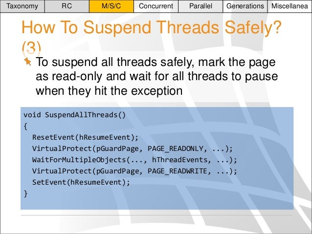 Taxonomy  RC  M/S/C  Concurrent  Parallel  Generations  Miscellanea  How To Suspend Threads Safely? (3) To suspend all thr...
