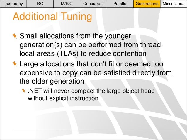Taxonomy  RC  M/S/C  Concurrent  Parallel  Generations  Miscellanea  Additional Tuning Small allocations from the younger ...