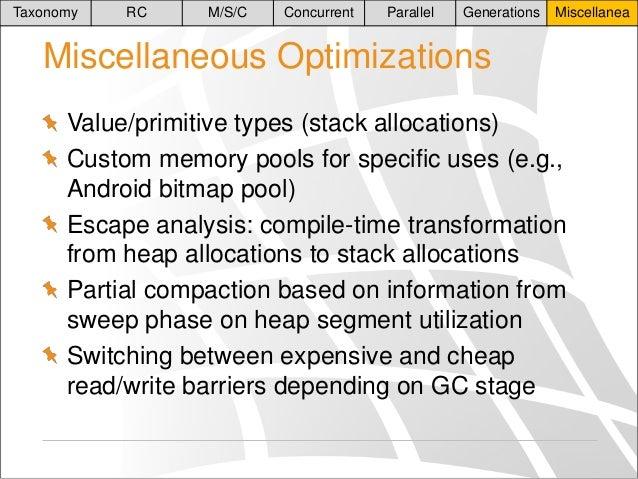 Taxonomy  RC  M/S/C  Concurrent  Parallel  Generations  Miscellanea  Miscellaneous Optimizations Value/primitive types (st...