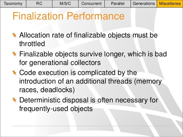 Taxonomy  RC  M/S/C  Concurrent  Parallel  Generations  Miscellanea  Finalization Performance Allocation rate of finalizab...