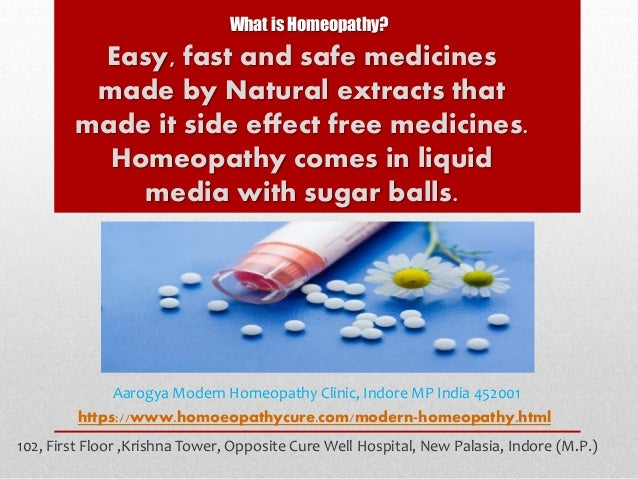 Easy, fast and safe medicines made by Natural extracts that made it side effect free medicines. Homeopathy comes in liquid...