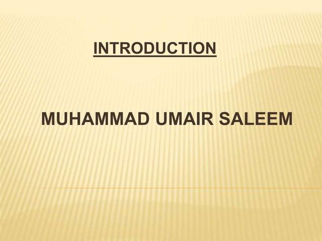 INTRODUCTION  MUHAMMAD UMAIR SALEEM