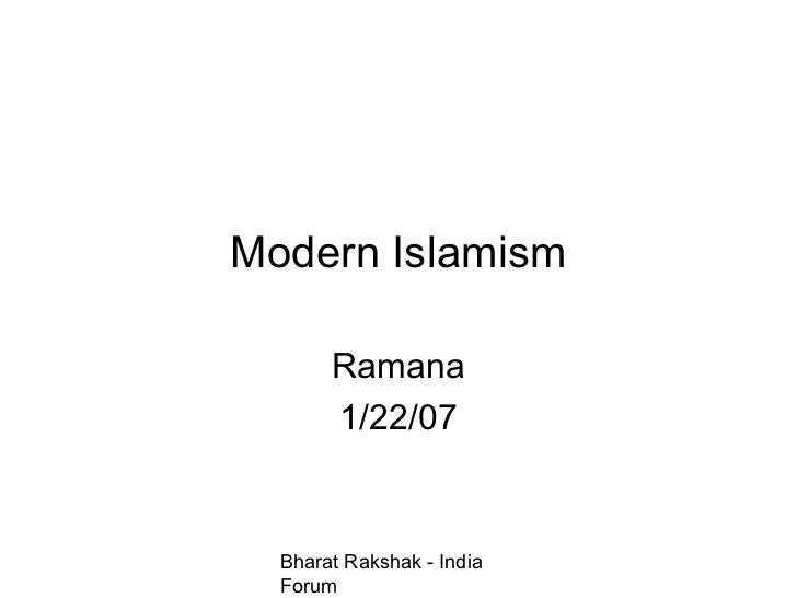 Modern Islamism       Ramana       1/22/07  Bharat Rakshak - India  Forum