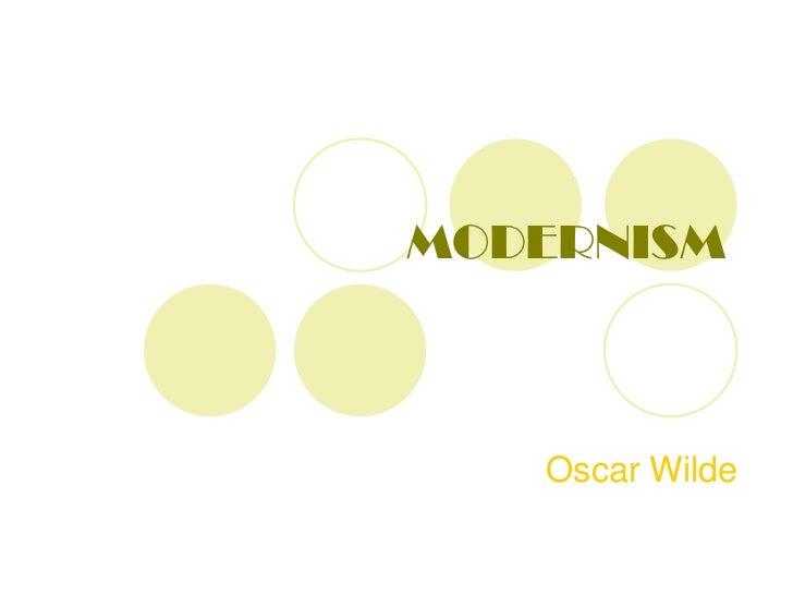 MODERNISM<br />Oscar Wilde<br />