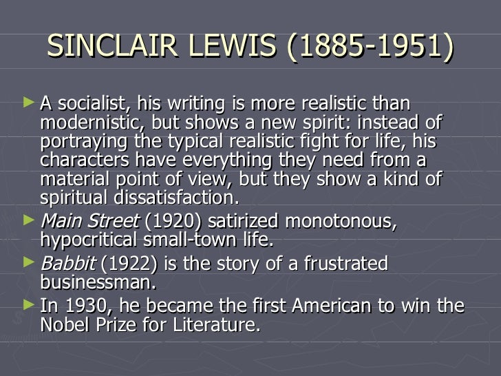 a biography of sinclair lewis an american novelist that won a nobel prize in literature M curie sklodowska nobel prize diploma some nobel winners for literature 1930 - sinclair lewis american writer eugene (gladstone) o'neill won the nobel his.