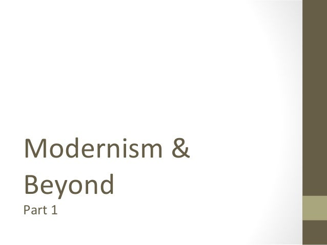 Modernism & Beyond Part 1