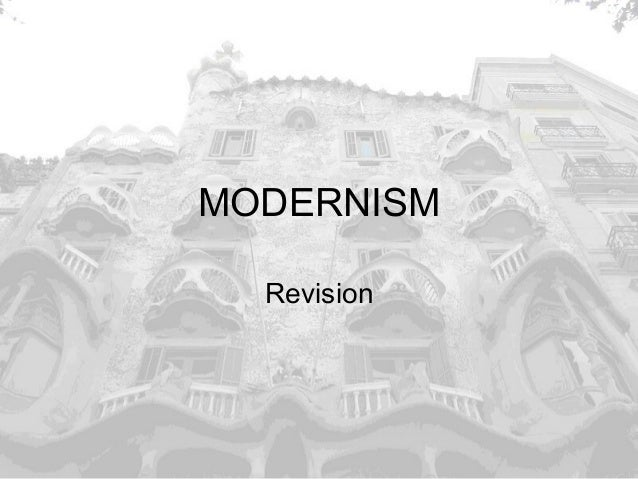 MODERNISM Revision
