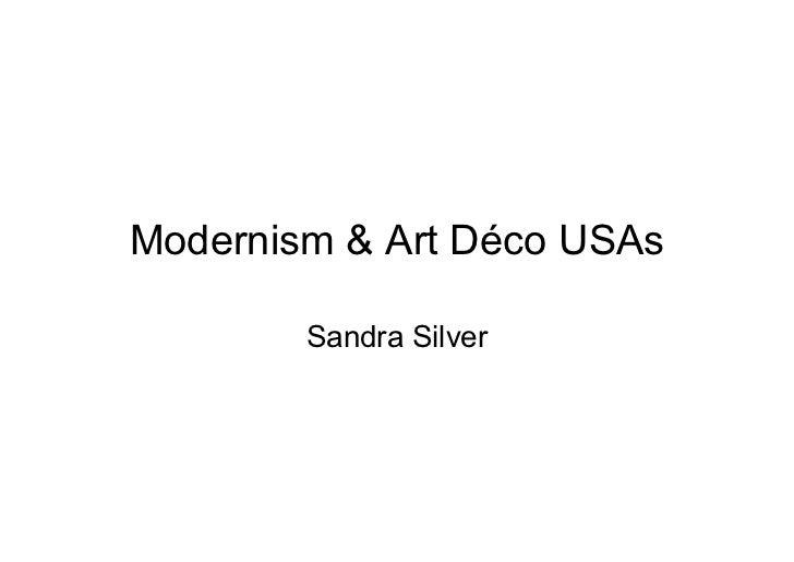 Modernism & Art Déco USAs        Sandra Silver