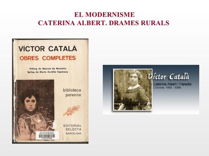 EL MODERNISMECATERINA ALBERT. DRAMES RURALS