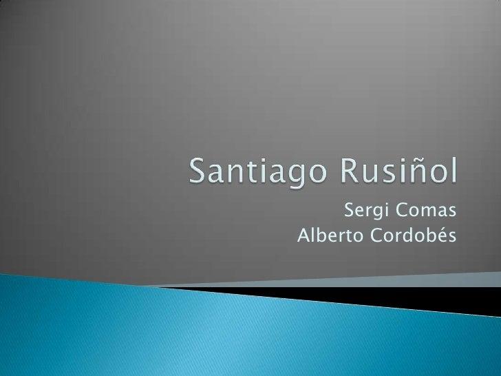 Santiago Rusiñol<br />Sergi Comas<br />Alberto Cordobés<br />