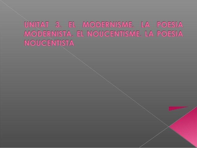 ÍNDEX 1. El Modernisme. La poesia modernista 1.1. El context històric i social 1.2. Definició de Modernisme i característi...