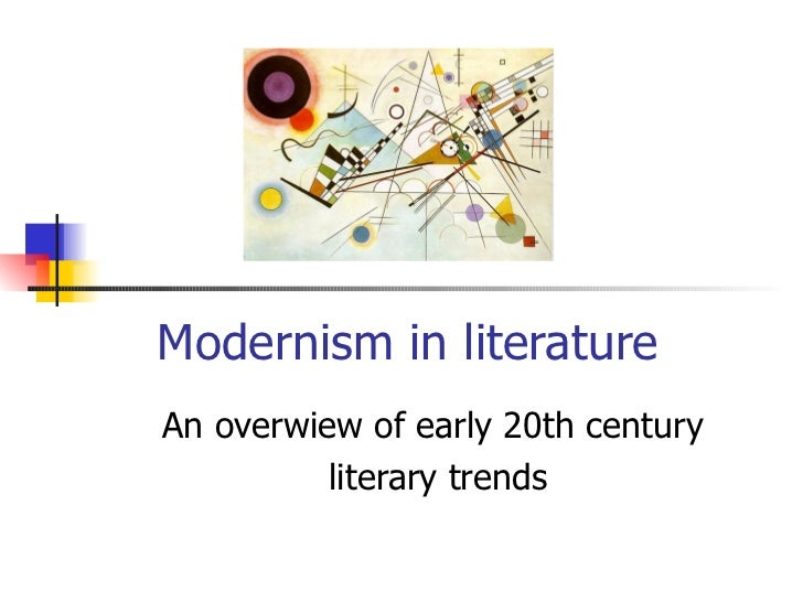 Modernism in literature An overwiew of early 20th century  literary trends