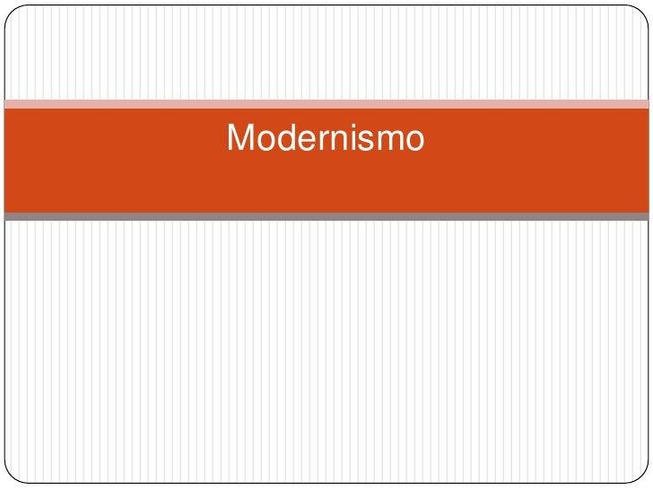 Modernismo<br />