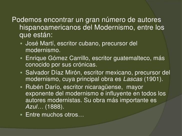 Podemos encontrar un gran número de autores hispanoamericanos del Modernismo, entre los que están:<br /><ul><li>José Martí...