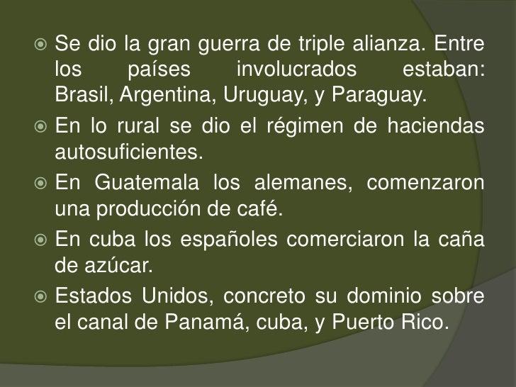 Se dio la gran guerra de triple alianza. Entre los países involucrados estaban: Brasil, Argentina, Uruguay, y Paraguay.<br...