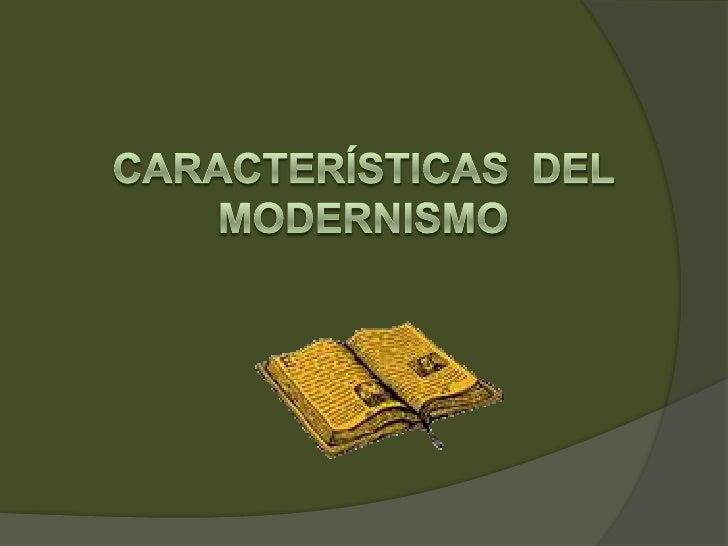 Características  del Modernismo<br />