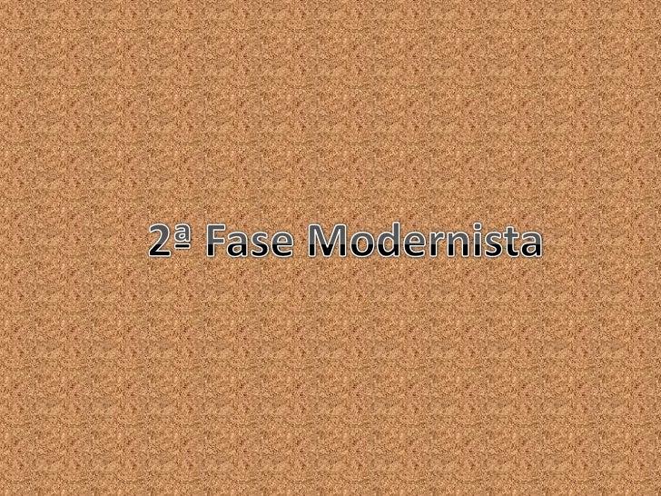Recebendo como herança todas as conquistasde 1922,a segunda fase do Modernismo brasileirose estende de 1930 a 1945.