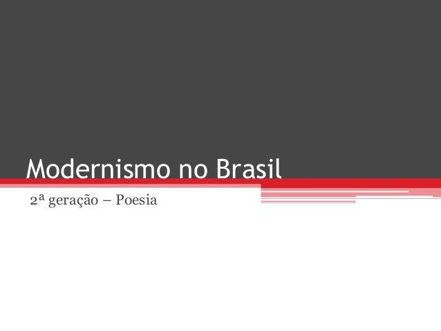 Modernismo no Brasil 2ª geração – Poesia