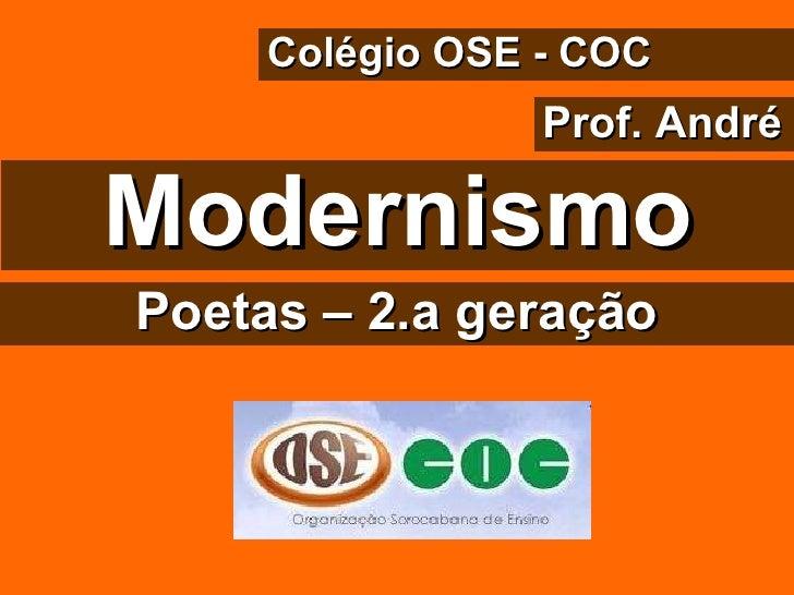 Modernismo Colégio OSE - COC Prof. André Poetas – 2.a geração