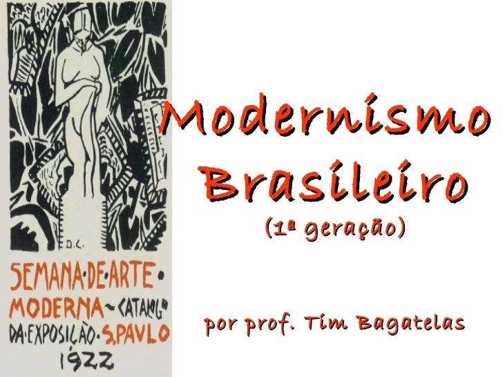 Modernismo  Brasileiro (1ª geração) por prof. Tim Bagatelas