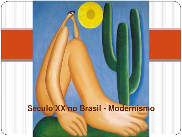 Século XX no Brasil - Modernismo