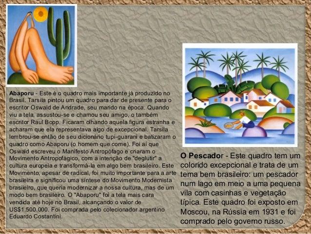O Pescador - Este quadro tem um colorido excepcional e trata de um tema bem brasileiro: um pescador num lago em meio a uma...