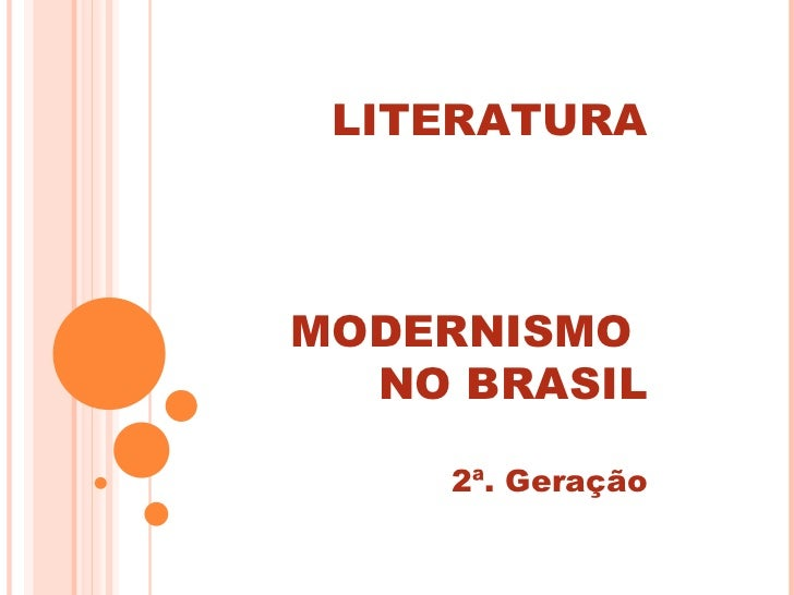 LITERATURAMODERNISMO  NO BRASIL    2ª. Geração