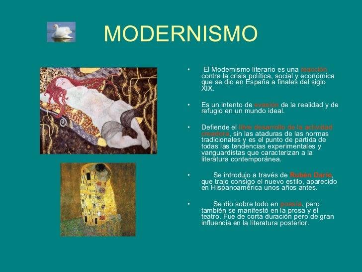 MODERNISMO <ul><li>El Modernismo literario es una  reacción  contra la crisis política, social y económica que se dio en E...