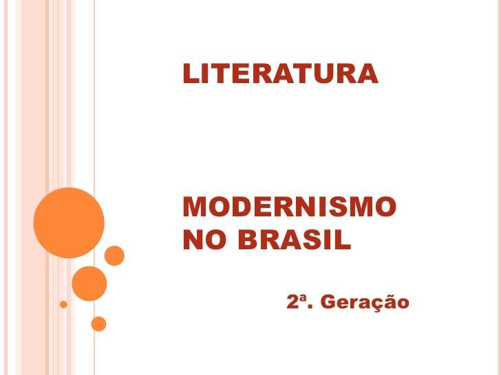 LITERATURAMODERNISMONO BRASIL     2ª. Geração