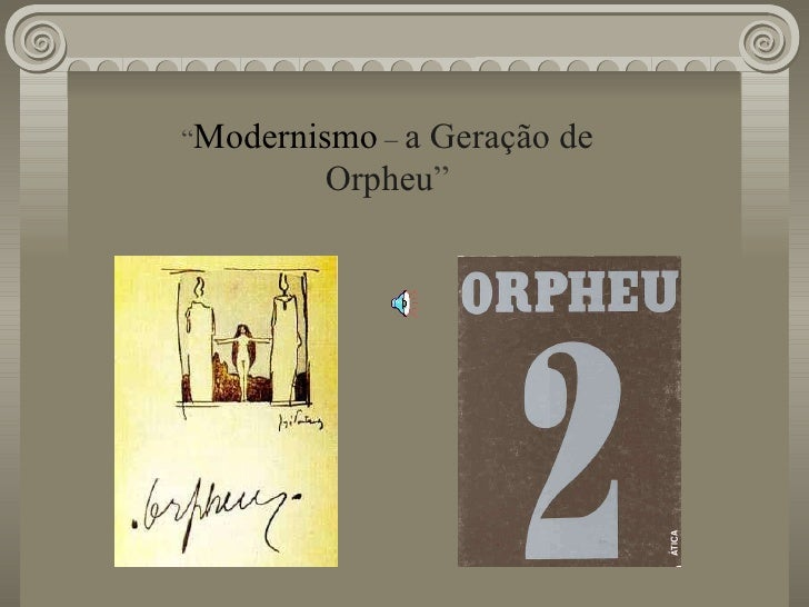""""""" Modernismo   –  a Geração de Orpheu """""""