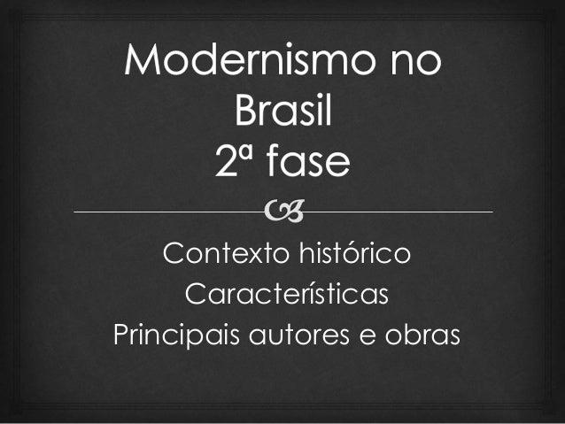Contexto histórico Características Principais autores e obras