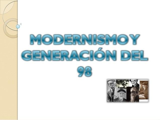 ÍNDICE.  1. ¿QUÉ ES EL MODERNISMO?  1.1. CARACTERÍSTICAS. -TEMAS. - LA ESTÉTICA MODERNISTA.  2. ¿QUÉ ES LA GENERACIÓN D...