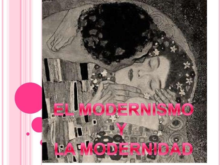 EL MODERNISMO<br />Y <br />LA MODERNIDAD<br />
