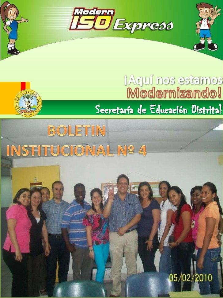 ¡Aquí nos estamos <br />Modernizando!<br />Secretaría de Educación Distrital<br />BOLETIN INSTITUCIONAL Nº 4<br />