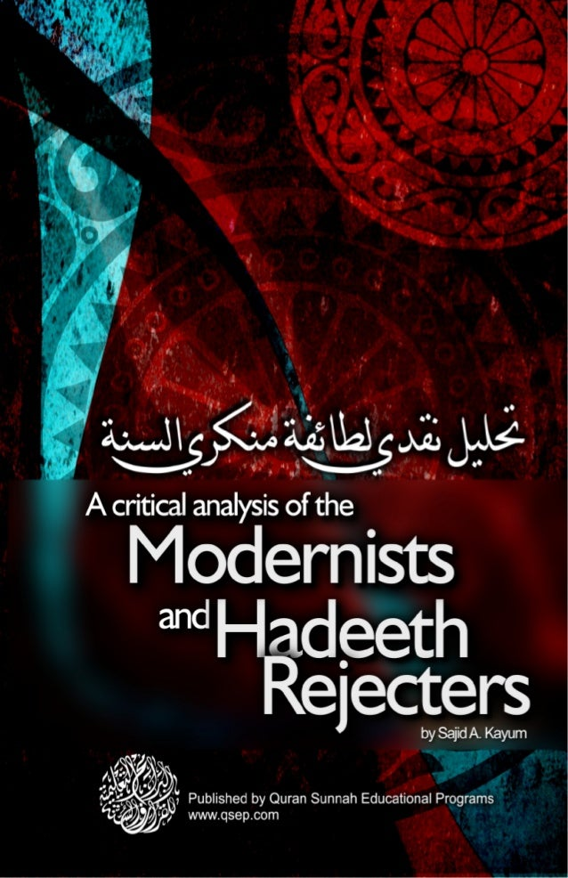   A critical Analysis of the  Modernists  Hadeeth  Rejec...