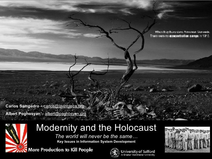 Modernity and the Holocaust The world will never be the same… Key Issues in Information System Development Carlos Sampedro...
