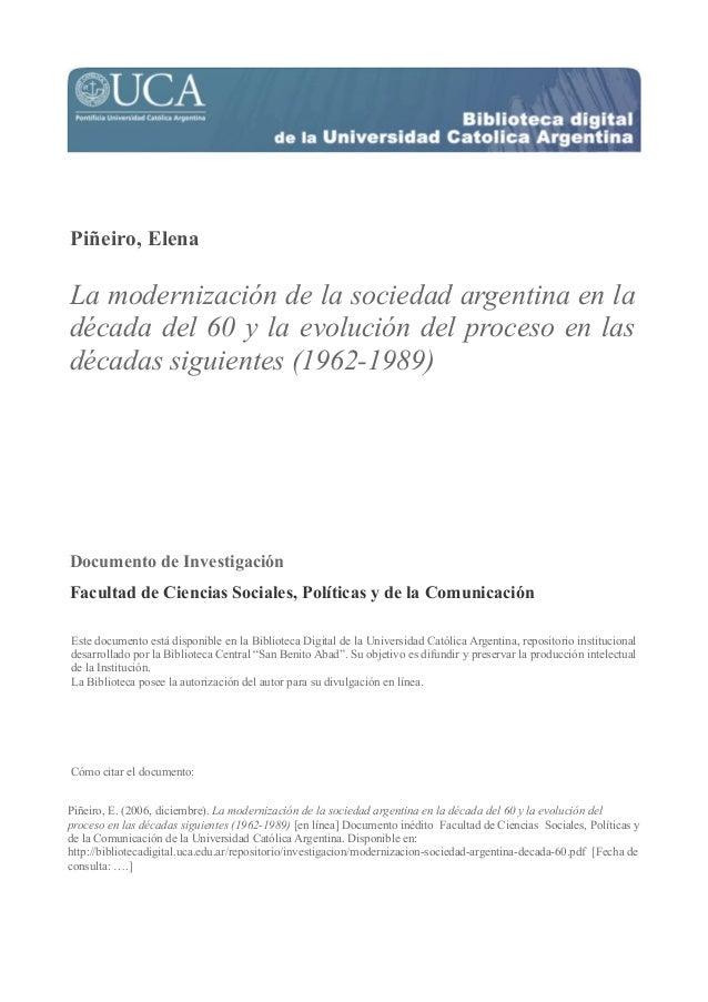 Piñeiro, Elena La modernización de la sociedad argentina en la década del 60 y la evolución del proceso en las décadas sig...