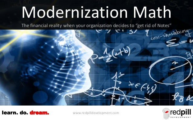 """www.redpilldevelopment.comlearn. do. dream. Modernization Math The financial reality when your organization decides to """"ge..."""