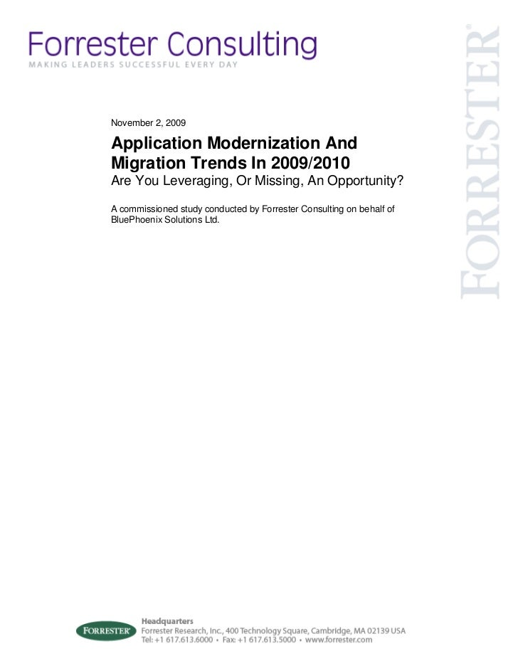 November 2, 2009Application Modernization AndMigration Trends In 2009/2010Are You Leveraging, Or Missing, An Opportunity?A...