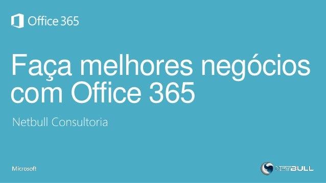 Faça melhores negócios com Office 365