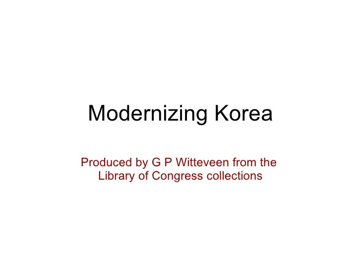 Modernizing Korea Produced by G P Witteveen from the  Library of Congress collections
