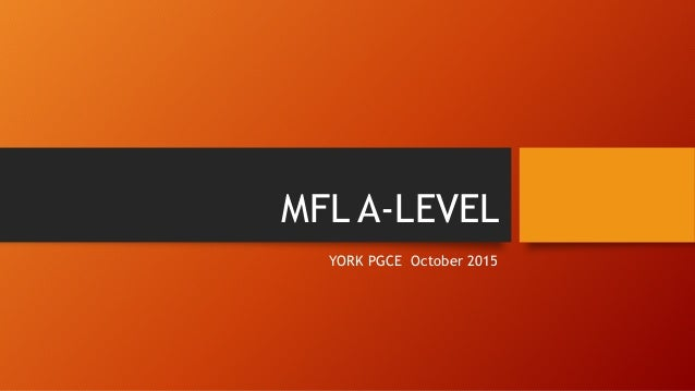 MFL A-LEVEL YORK PGCE October 2015