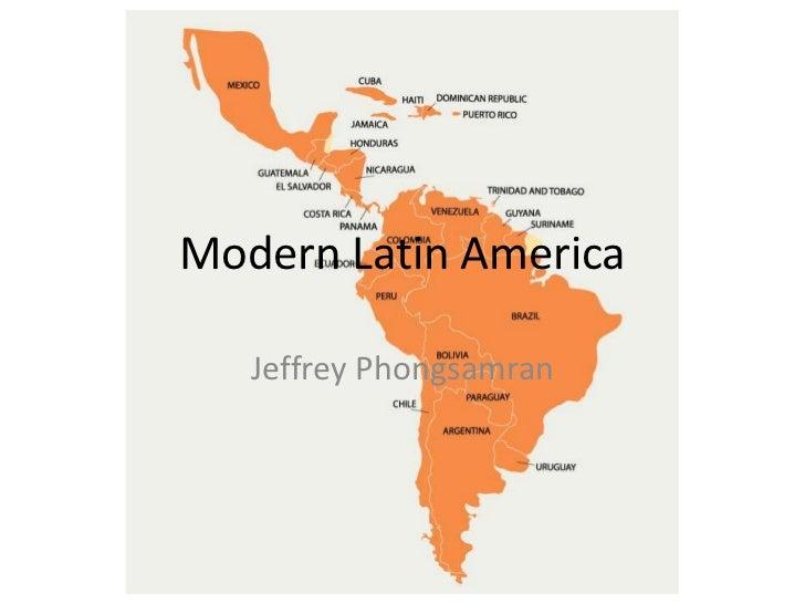 Modern Latin America<br />Jeffrey Phongsamran<br />