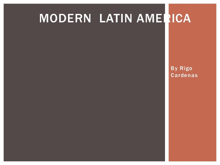 By RigoCardenas<br />Modern  Latin America<br />