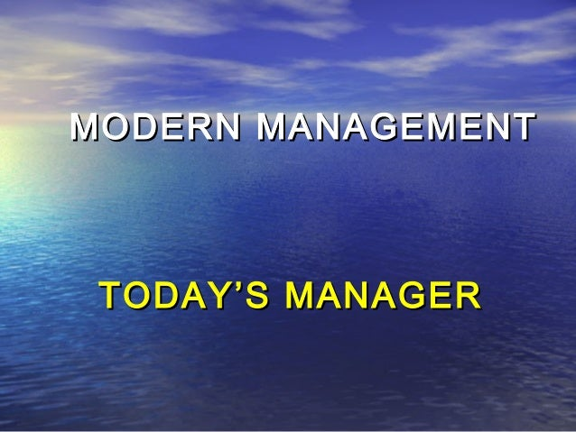 MODERN MANAGEMENTMODERN MANAGEMENT TODAY'S MANAGERTODAY'S MANAGER