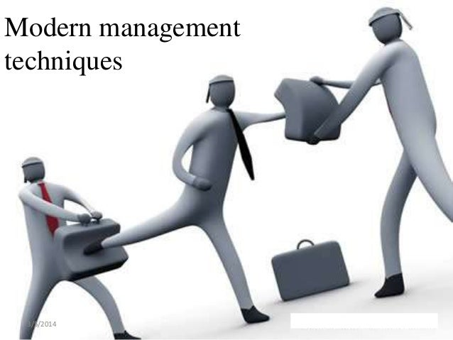 modern management techniques 7 introduction in this paper we will focus on the broad package of modern management tools or techniques that may be used by norwegian state organizations three types of questions will be discussed the first relates to the range of tools and how widely they are being put to use what is the content of the techniques.