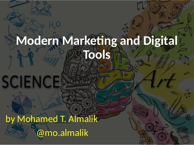 Modern Marketing and Digital Tools by Mohamed T. Almalik @mo.almalik